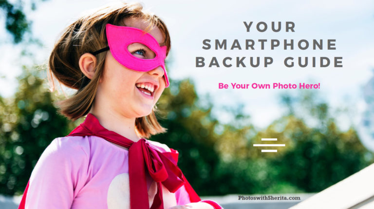 Smartphone-Backup Guide Photos With Sherita