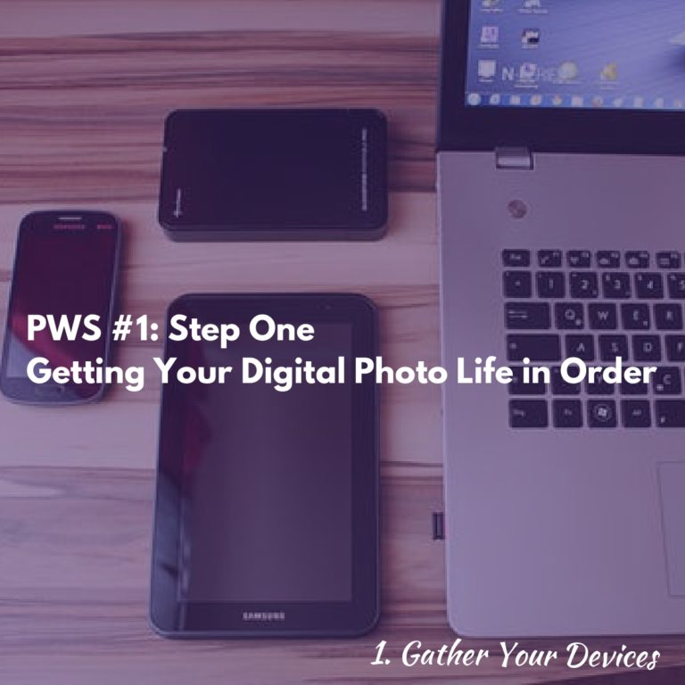 Step One Get My Photos Organized Gather Your Devices - Photos with Sherita Podcast